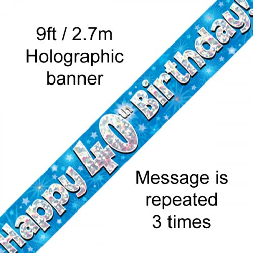 40TH BIRTHDAY BANNER - BLUE HOLOGRAPHIC 2.7M