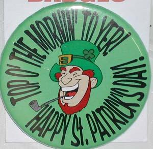 ST PAT'S DAY BADGE - 'TOP O' THE MORNIN' TO YER'