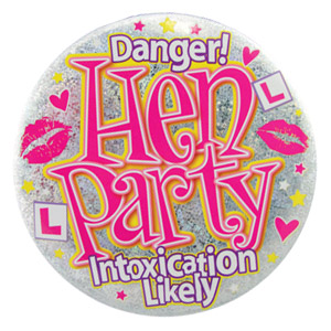 BADGE - DANGER HEN'S PARTY INTOXICATION LIKELY